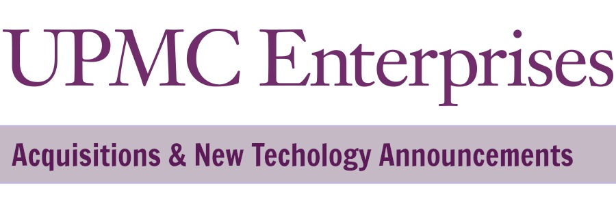 UPMC News – Acquisitions & New Technology Announcements
