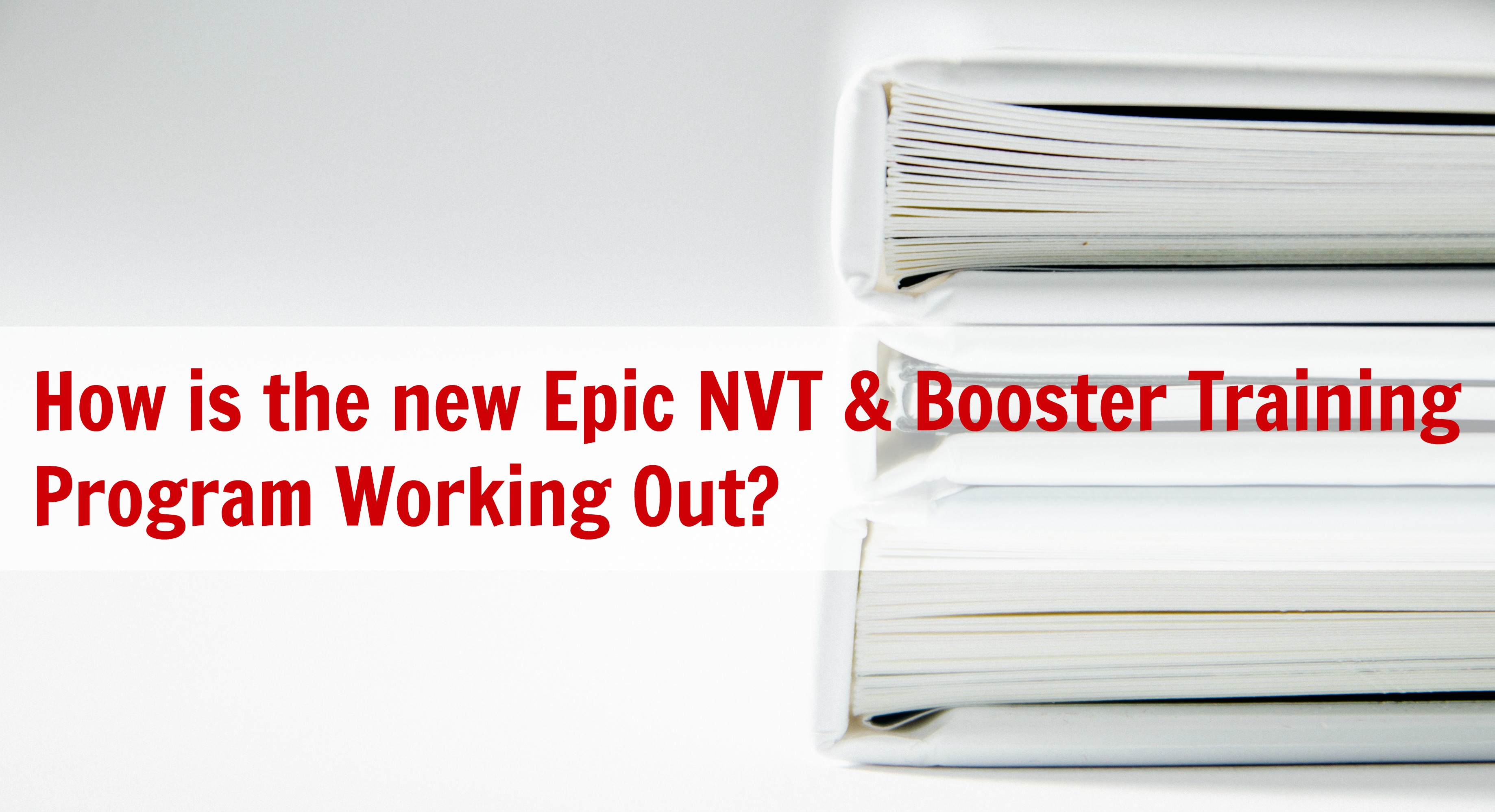 How Is The New Epic Nvt Booster Training Program Working Out