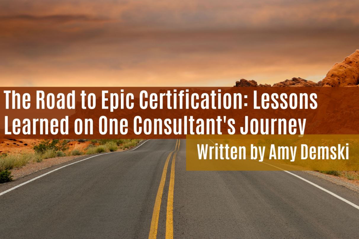The Road To Epic Certification Lessons Learned On One Consultants